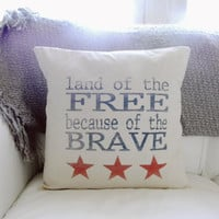 Because of The Brave 16 x 16 Pillow Cover, Military, patriotic, present, houswarming gift, 4th of July, America
