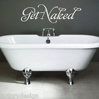 Get Naked Bathroom - Funny decal
