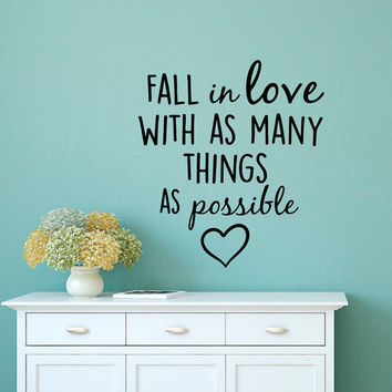 Love Wall Decal Quotes Fall In Love With As Many Things As Possible Quotations Wall Sayings Vinyl Lettering Bedroom Wall Art Home Decor Q235