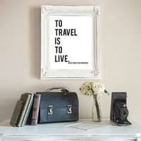 To Travel Is To Live - Hans Christian Andersen Quote Wall Art Print, Digital Wall Decor, Book Quote Digital Art Travel Quote