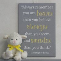 Yellow and Gray Nursery Wall Decor, Sign - Always remember you are braver then you believe stronger then you seem and smarter then you think
