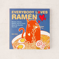 Everybody Loves Ramen: Recipes, Stories, Games, And Fun Facts About The Noodles You Love By Eric Hites - Urban Outfitters