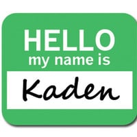 Kaden Hello My Name Is Mouse Pad