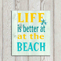 Beach quote print Life is better at the beach Turquoise yellow beach bathroom wall art Printable sea art Beach house decor INSTANT DOWNLOAD
