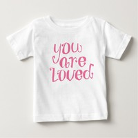 You Are Loved Typography Baby T-Shirt