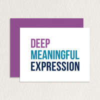 Deep Meaningful Expression A2 Printable Greeting Card / Printable Thank You / Funny Relationship Card