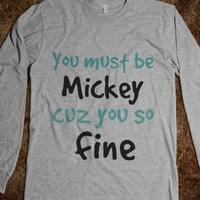 You must be Mickey cuz you so fine - Finley Hill