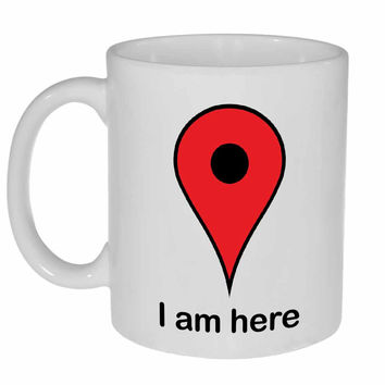 I Am Here GPS Locator Coffee or Tea Mug