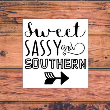 Sweet Sassy and Southern Decal   Country Decal   Southern Sassy Vinyl Decal   Classy Sassy Southern Country Decal   Preppy Decal   327
