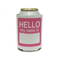 Hello My Name Is Pink - Birthday Can Cooler Drink Insulator Beverage Insulated Holder