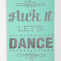 Urban Outfitters - F*ck It Let's Dance Wall Art