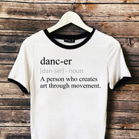 Dancer DIct Quote Ringer Tee