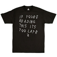 IF YOURE READING THIS ITS TOO LATE (DRAKE Album) Tshirt