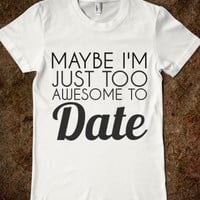 TOO AWESOME TO DATE