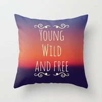 Young Wild and Free Throw Pillow by Josrick