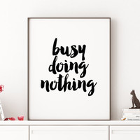 Funny Print,Dorm Room Decor,OFFICE WALL ART,Busy Doing Nothing,Office Funny Decor,Quote Prints,Home Decor,Typography Print,Wall Art Wall art