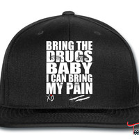 Bring The Drugs Baby Snapback