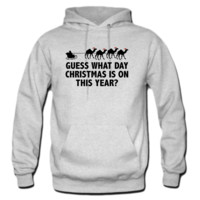 Guess What Day Christmas Is On This Year Hoodie