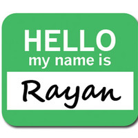Rayan Hello My Name Is Mouse Pad
