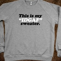 GENERAL - IDGAF Sweater