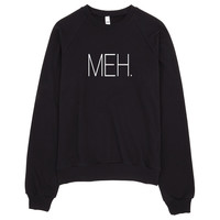 Meh Typography Sweater Made in USA
