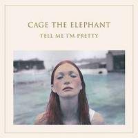 Vinyl Cage The Elephant - Tell Me I'm Pretty