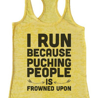 """Womens Tank Top """"I RUN because puching people is frowned upon"""" 1071 Womens Funny Burnout Style Workout Tank Top, Yoga Tank Top, Funny I RUN because puching people is frowned upon Top"""