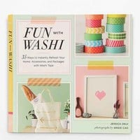Fun With Washi!: 35 Ways To Instantly Refresh Your Home, Accessories, And Packages With Washi Tape By Jessica Okui & Angie Cao- Assorted One
