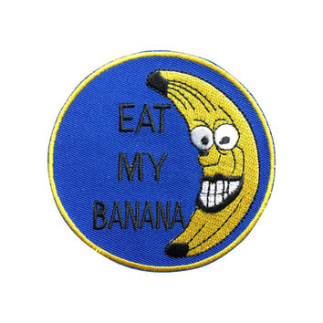 Eat my banana Patch Iron on patch embroidered patch iron on Applique bag patch Iron on Patches sew on patches