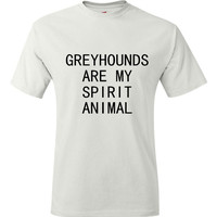 Greyhounds Are My Spirit Animal T Shirt Dog Rescue Shirt Mens Womens t-shirt Rescue animals Shirt Greyhound Rescue