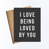 Love Being Loved By You Card