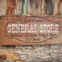 General Store Wood Sign Guns and Ammo Sign Old West Store Sign Western Sign Ghostown Sign Mercantile Sign Country Home Decor Made In Montana