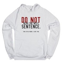 Do not read the next sentence hoodie