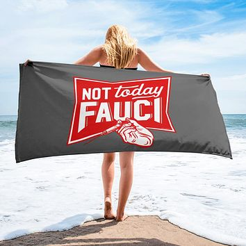 Not Today Fauci Towel