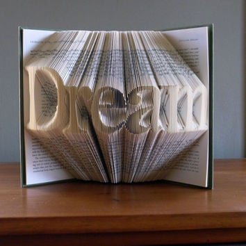 Dream  Inspirational Art  Home Decor  Folded by LucianaFrigerio