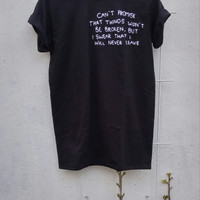 Tumblr Shirt Quote, Can't promise that things won't be broken, grunge, pale, indie