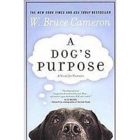 A Dog's Purpose (Reprint) (Paperback) by W. Bruce Cameron
