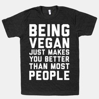 Being Vegan Just Makes You Better than Most People