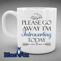 Coffee Mug, Please go away I'm introverting today, Morning Coffee,Book lover mug, Coffee Cup, MUG-225-1