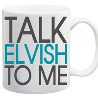 The Lord of the Rings, The Hobbit, Elven King Mug, 11 oz White Coffee Cup, Talk Elvish to Me