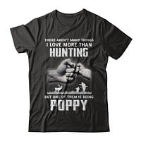 I Love More Than Hunting Being Poppy Funny Fathers Day