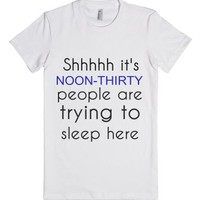 Shhhhh it's noon-thirty people are trying to sleep here-T-Shirt