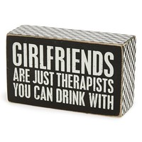 Primitives by Kathy 'Girlfriends Are Just Like Therapists' Box Sign