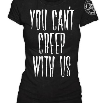 You Can't Creep With Us | T-SHIRT LADIES