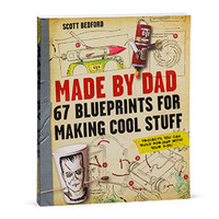 Made by Dad 67 blueprints for making cool stuff