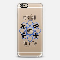 IT'S ALL MATH TO ME - Blue Black Cool Modern Typography Quote Font Geometric Shapes Mathematics Geometry Design Chic High School Transparent Art iPhone 6 case by Ebi Emporium | Casetify