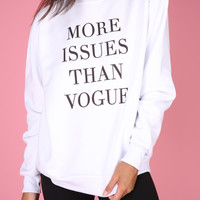 More Issues Than Vogue Graphic Crewneck Sweatshirt