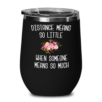 Long Distance Relationship Wine Tumbler Miss You Gift Mothers Day Mug Mother and Daughter Moving Far Away Parent Floral Travel Coffee Cup BPA Free