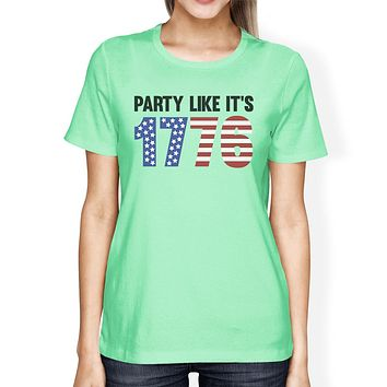 Party Like Its 1776 Womens Funny Design Graphic Tee For 4th of July