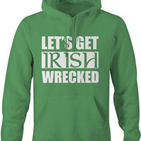 Shirts By Sarah Men's Saint Patrick's Day Hoodie Funny Let's Get Irish Wrecked